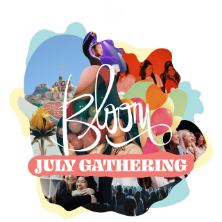 Bloom July Gathering